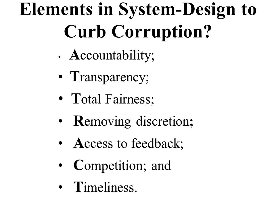 Elements in System-Design to Curb Corruption