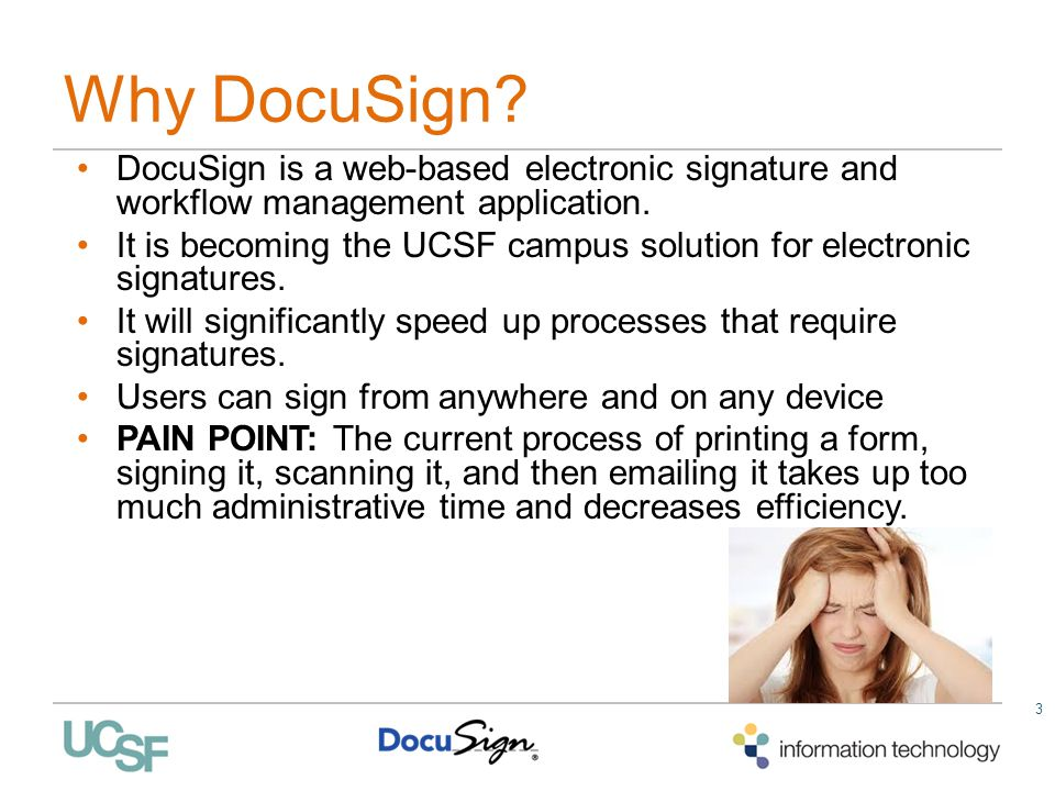 Why DocuSign DocuSign is a web-based electronic signature and workflow management application.