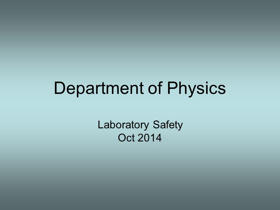 Department of Physics Laboratory Safety Oct 2014