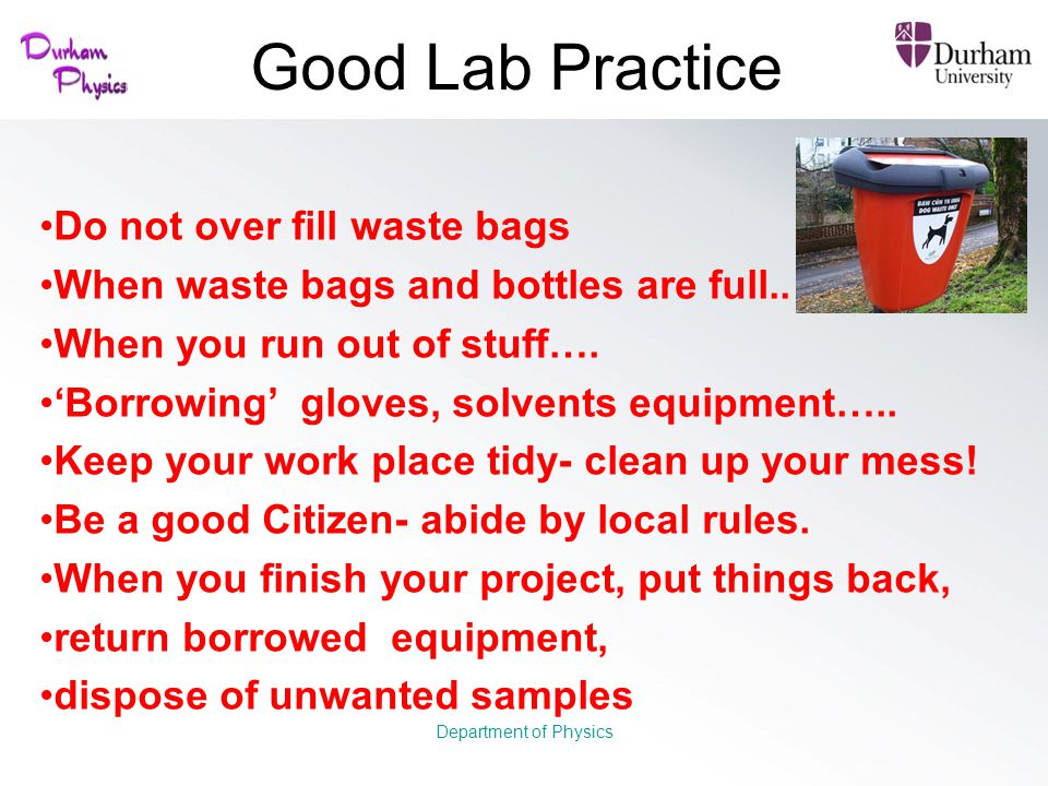 Good Lab Practice Do not over fill waste bags