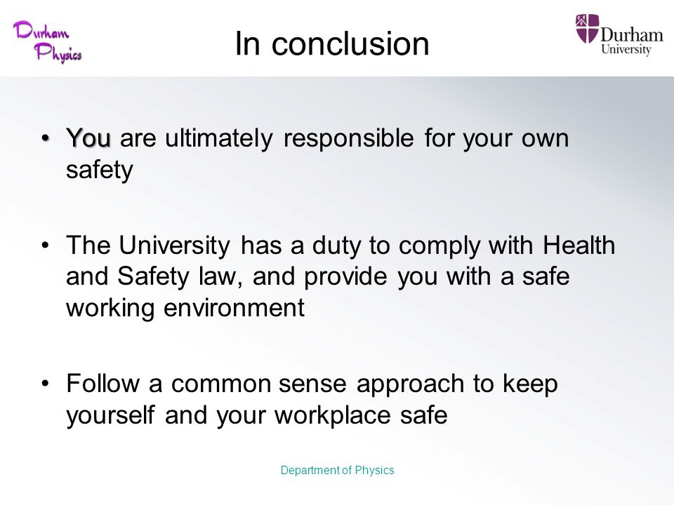 In conclusion You are ultimately responsible for your own safety