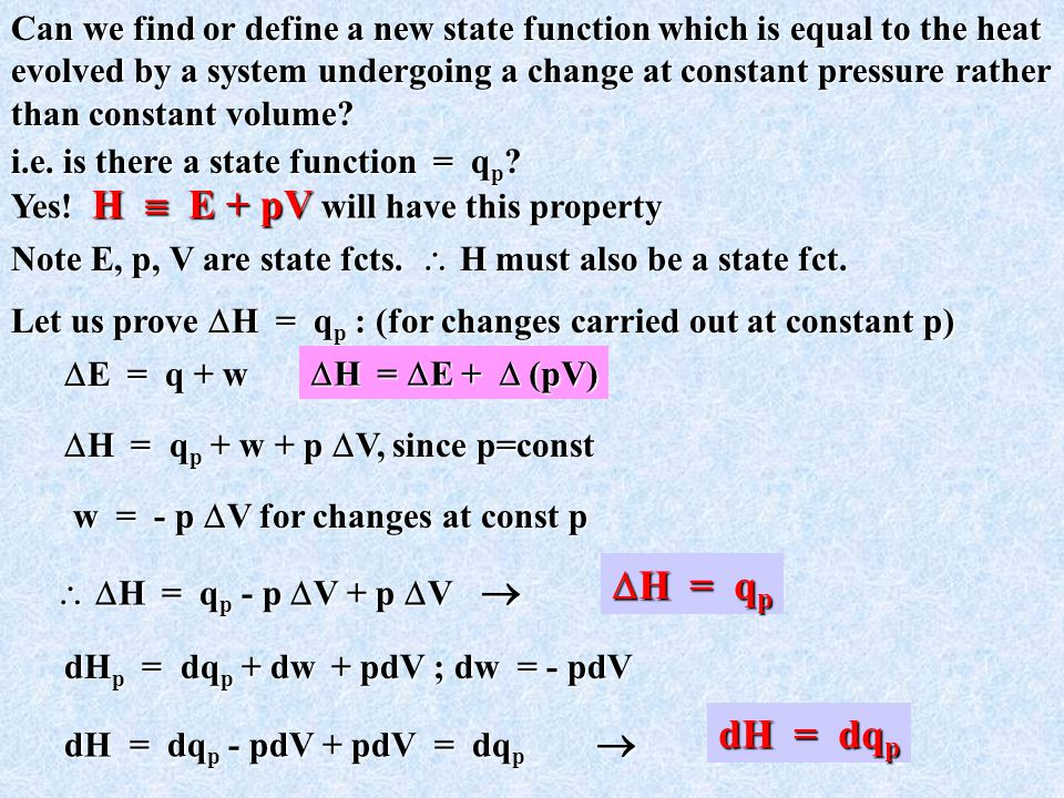 Can we find or define a new state function which is equal to the heat evolved by a system undergoing a change at constant pressure rather than constant volume