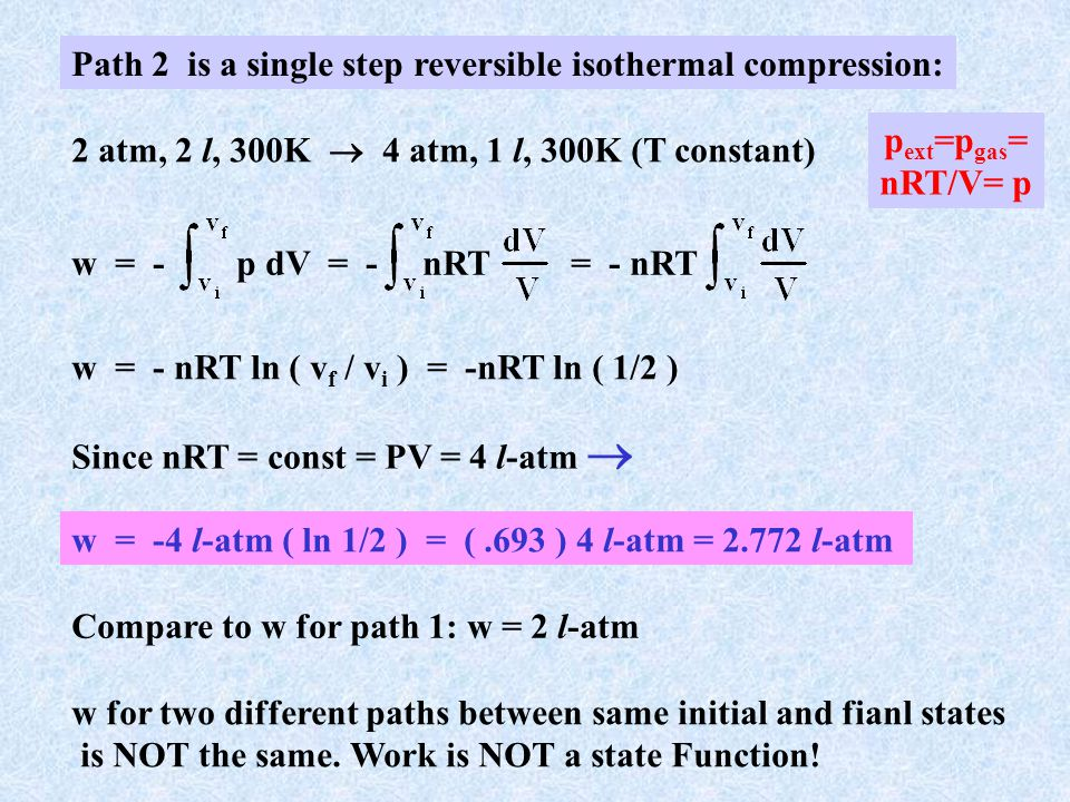 Path 2 is a single step reversible isothermal compression: