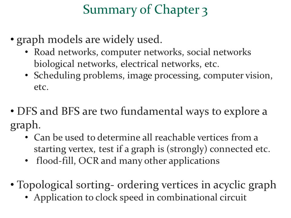 Summary of Chapter 3 graph models are widely used.