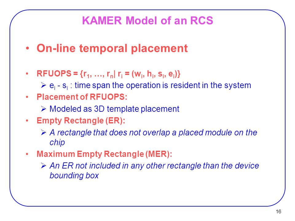 On-line temporal placement