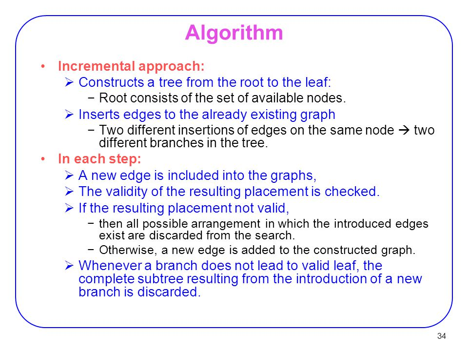 Algorithm Incremental approach: