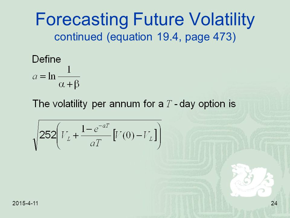 Forecasting Future Volatility continued (equation 19.4, page 473)