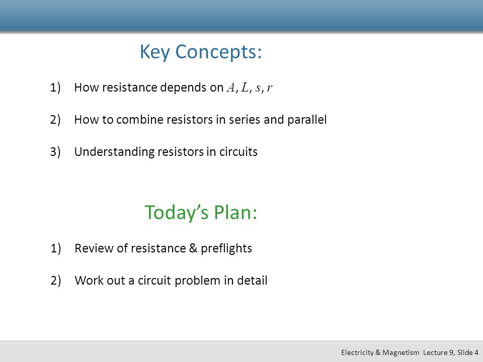 Key Concepts: Today's Plan: How resistance depends on A, L, s, r