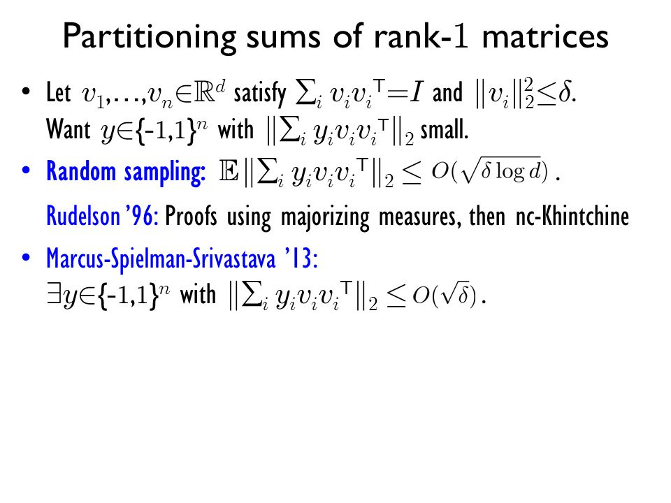 Partitioning sums of rank-1 matrices