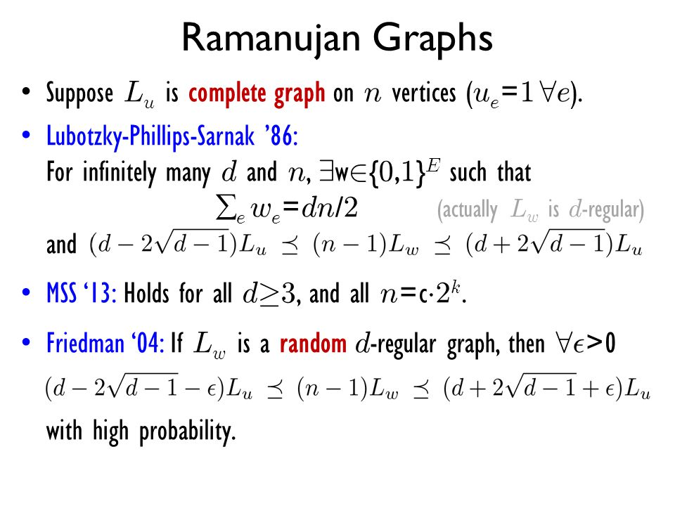 Ramanujan Graphs Suppose Lu is complete graph on n vertices (ue=1 8e).