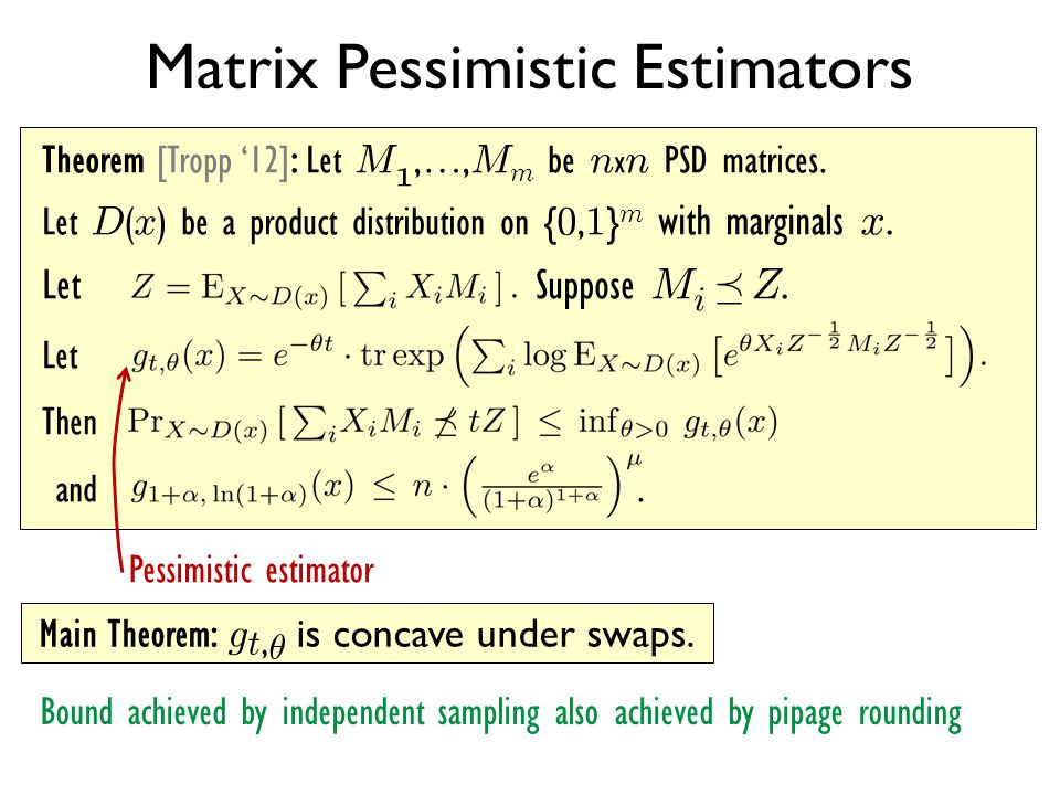 Matrix Pessimistic Estimators