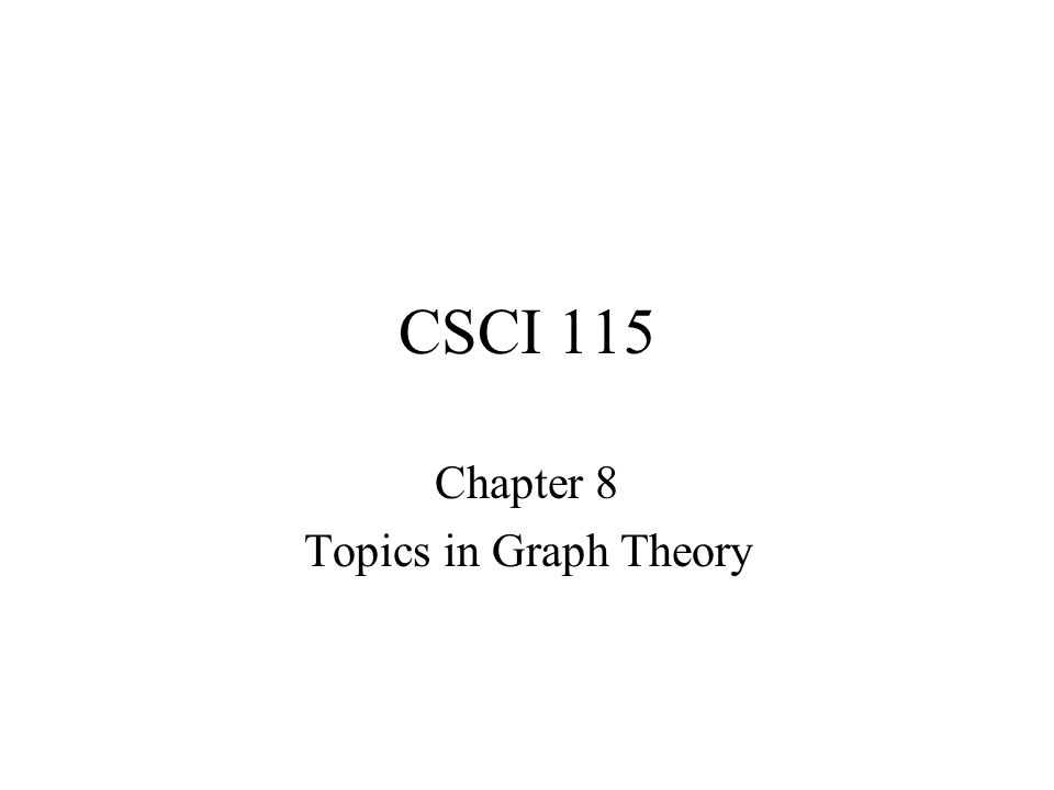 Chapter 8 Topics in Graph Theory