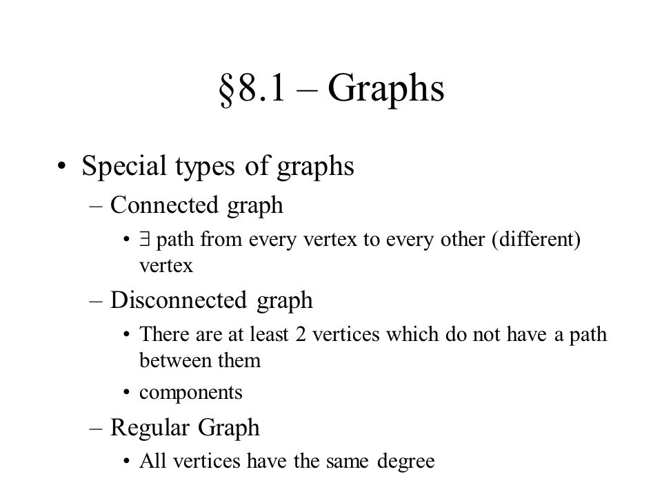§8.1 – Graphs Special types of graphs Connected graph