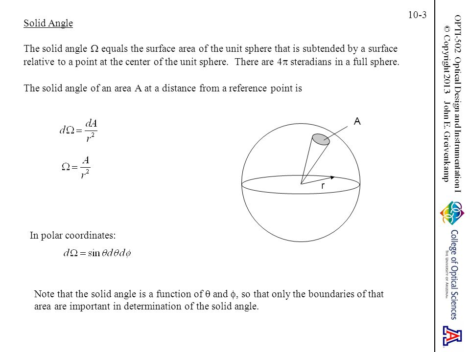 The solid angle of an area A at a distance from a reference point is