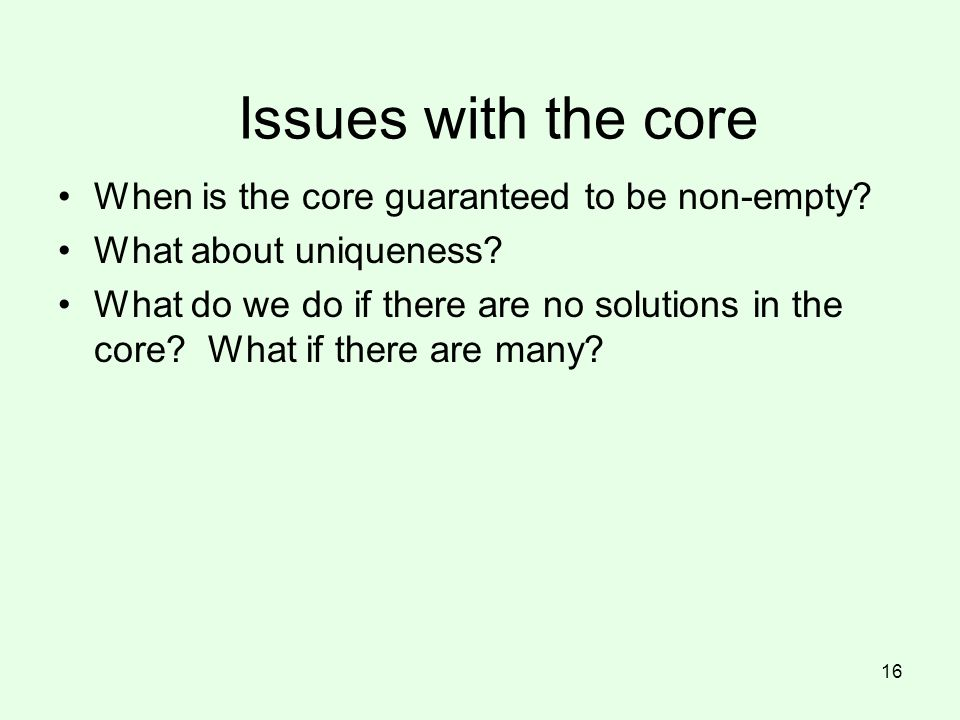 Issues with the core When is the core guaranteed to be non-empty