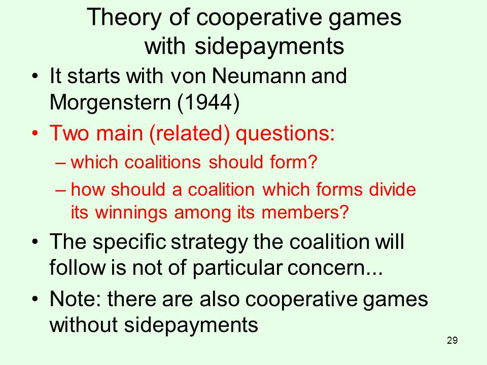 Theory of cooperative games with sidepayments