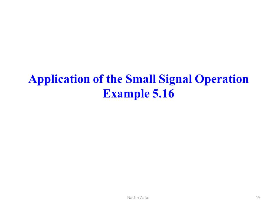 Application of the Small Signal Operation Example 5.16
