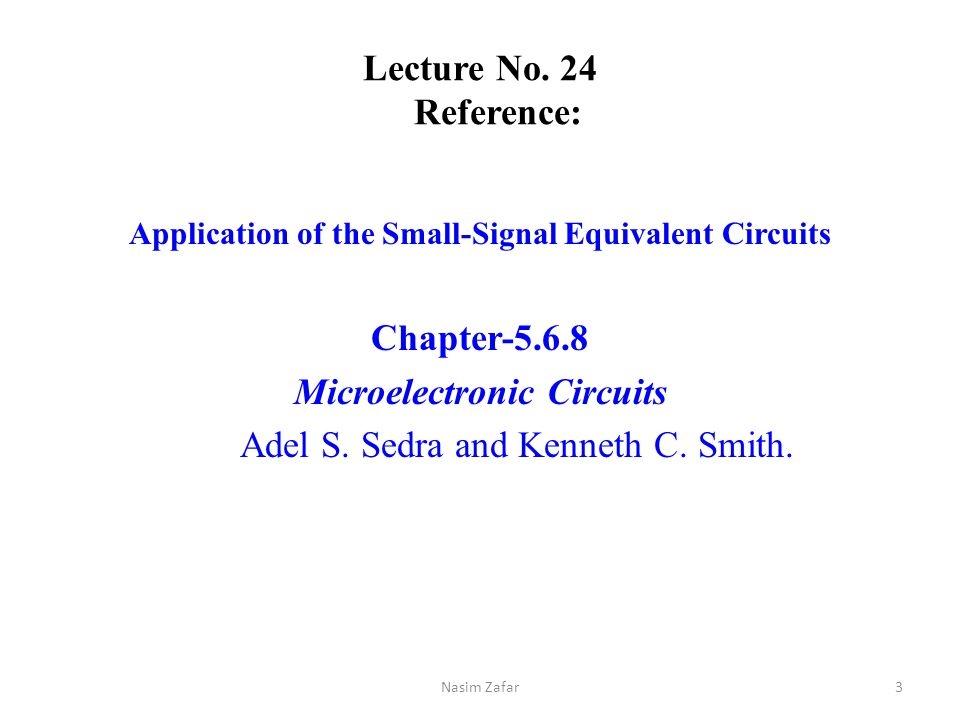 Lecture No. 24 Reference: Chapter-5.6.8 Microelectronic Circuits