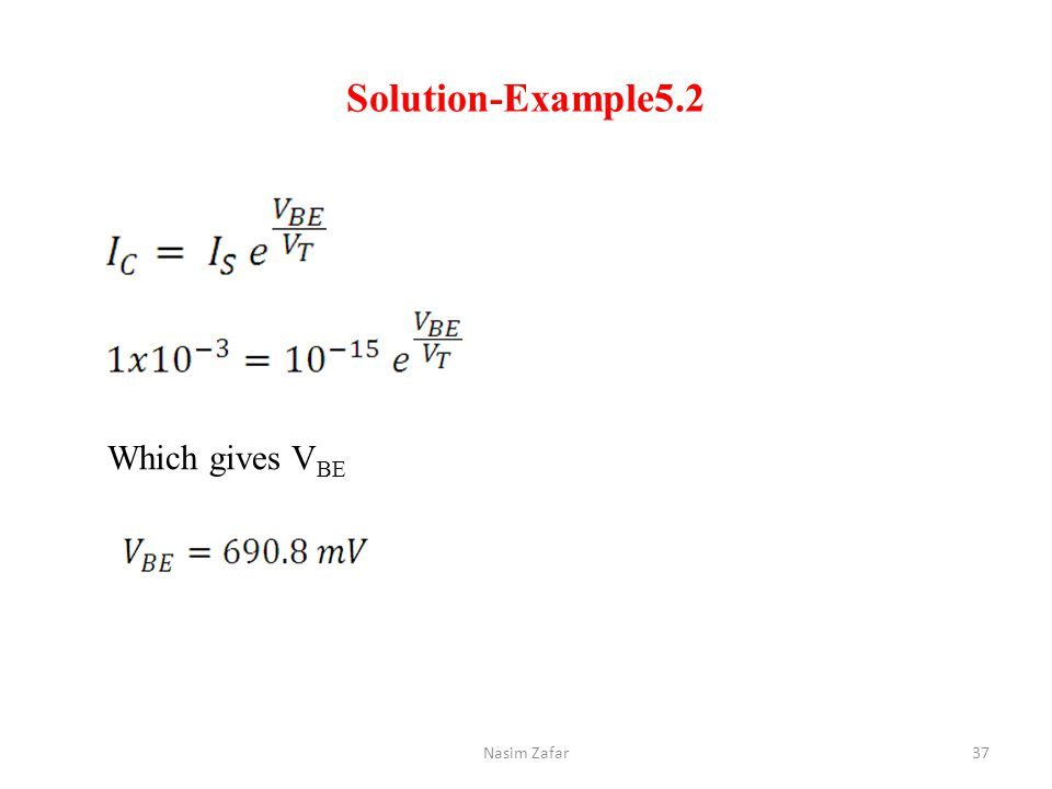Solution-Example5.2 Which gives VBE Nasim Zafar