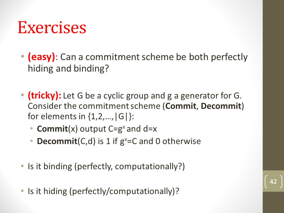 Exercises (easy): Can a commitment scheme be both perfectly hiding and binding