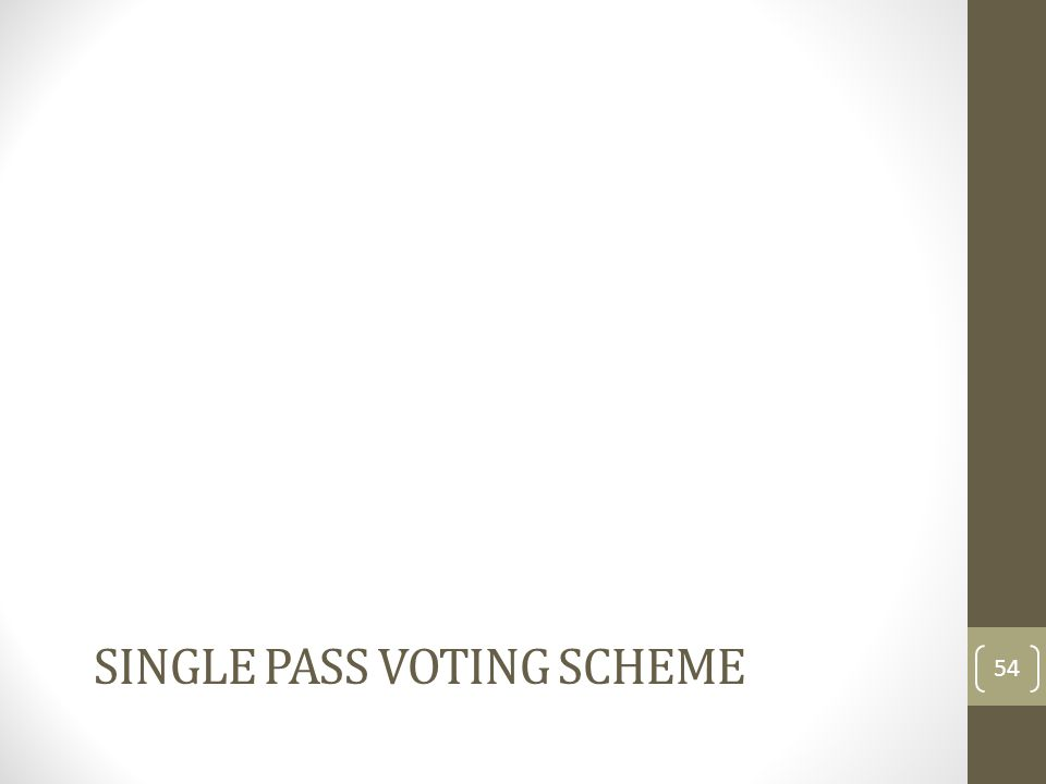 Single pass voting scheme