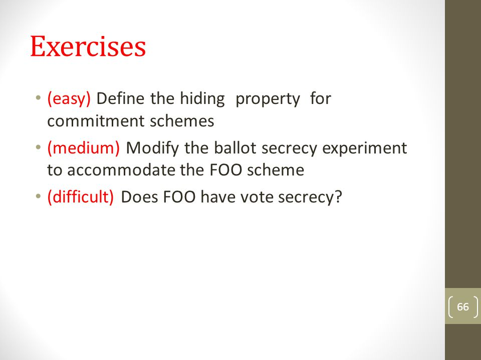 Exercises (easy) Define the hiding property for commitment schemes