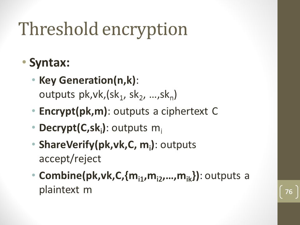 Threshold encryption Syntax: