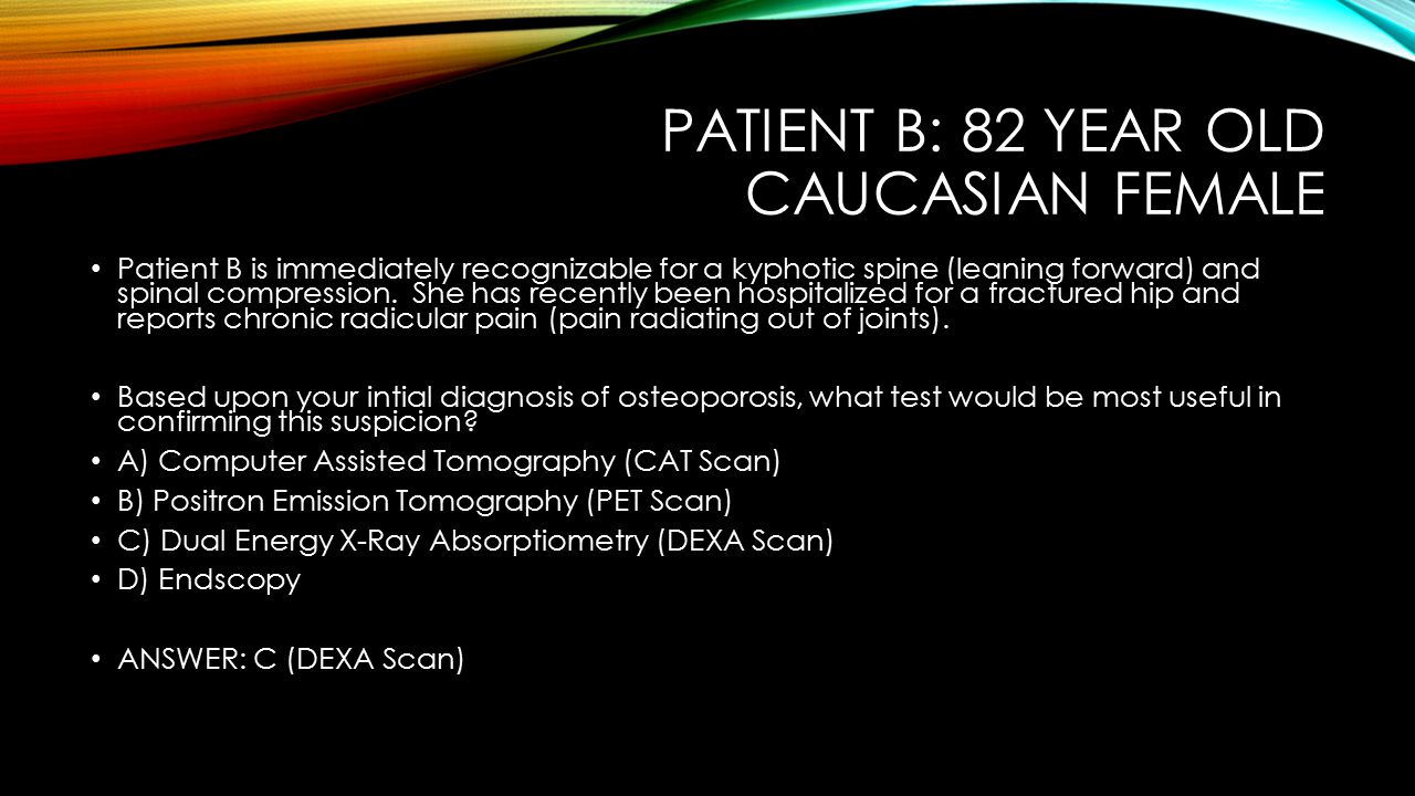 Patient B: 82 Year old Caucasian Female