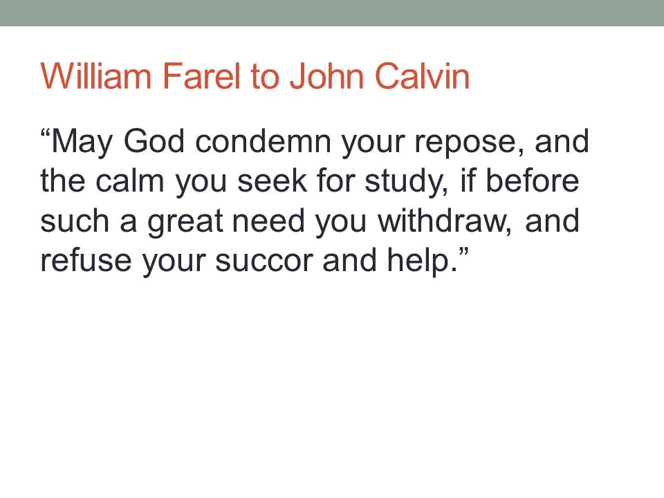 William Farel to John Calvin