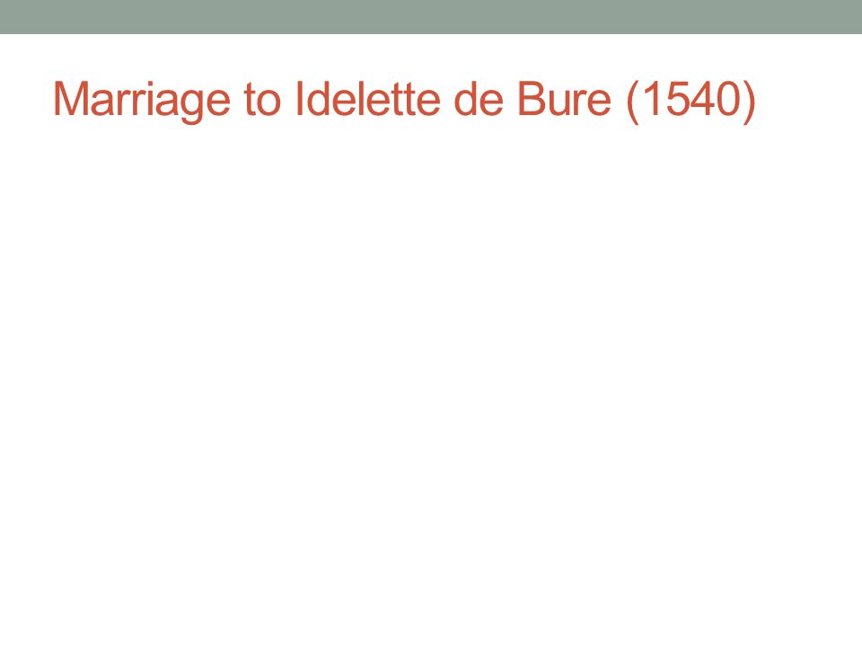 Marriage to Idelette de Bure (1540)