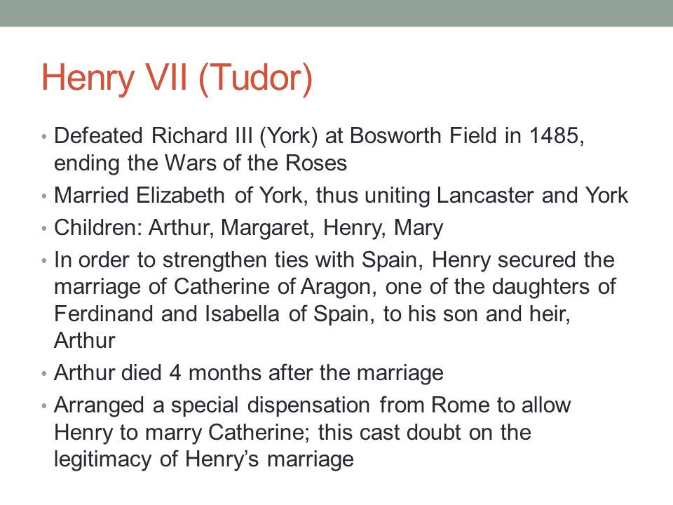 Henry VII (Tudor) Defeated Richard III (York) at Bosworth Field in 1485, ending the Wars of the Roses.