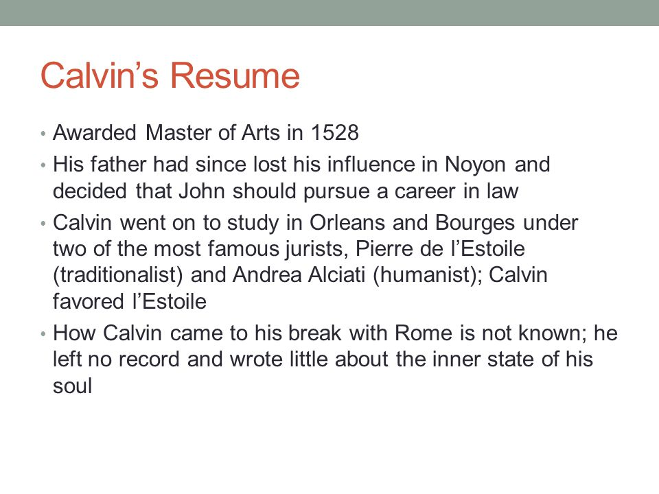 Calvin's Resume Awarded Master of Arts in 1528