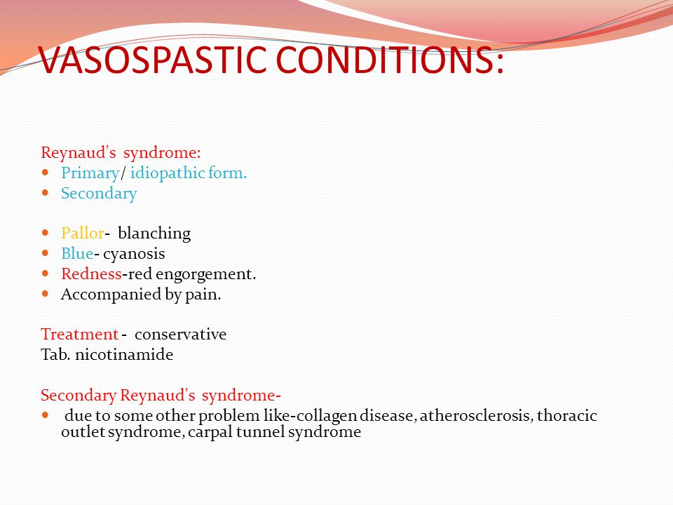 VASOSPASTIC CONDITIONS: