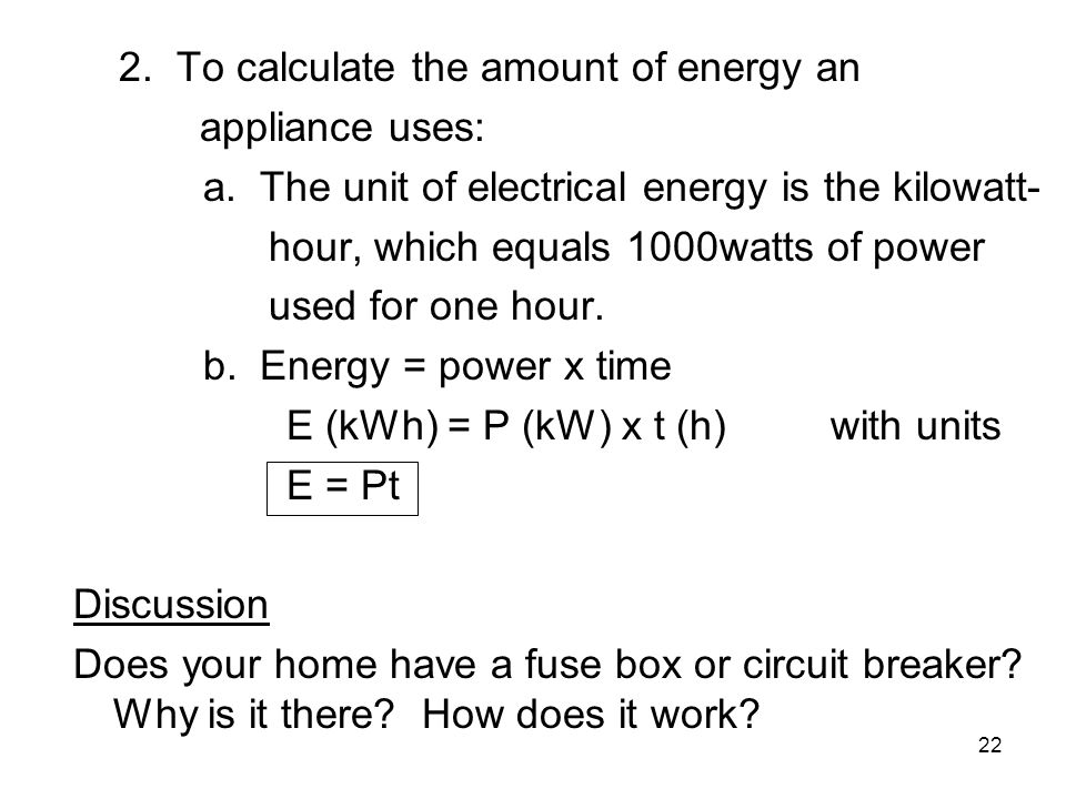 2. To calculate the amount of energy an