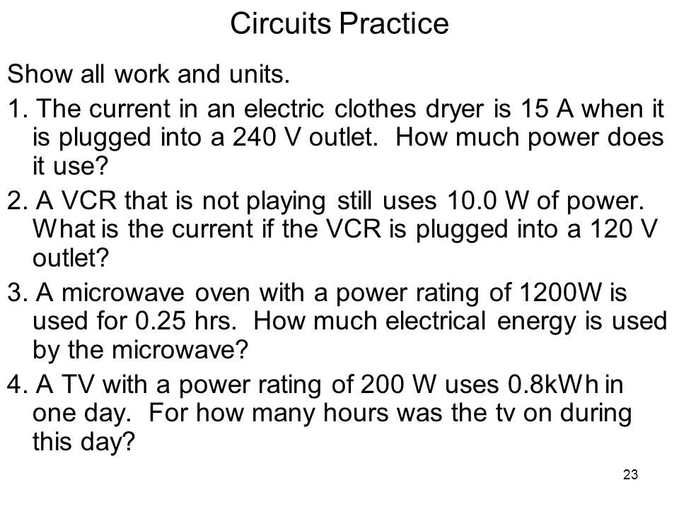 Circuits Practice Show all work and units.
