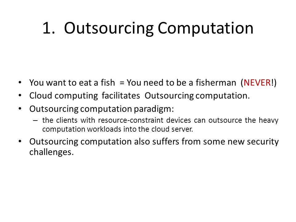 1. Outsourcing Computation