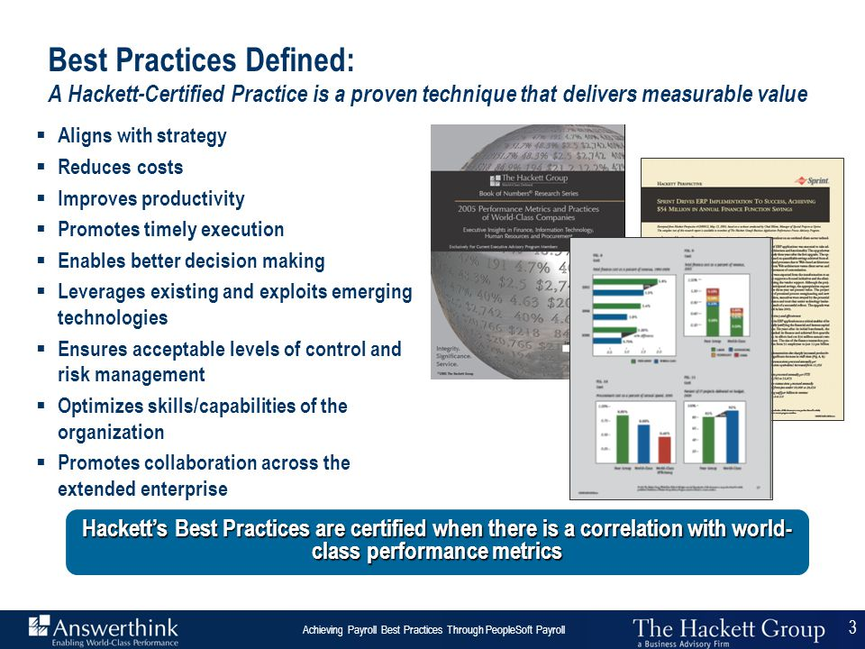 Best Practices Defined: A Hackett-Certified Practice is a proven technique that delivers measurable value
