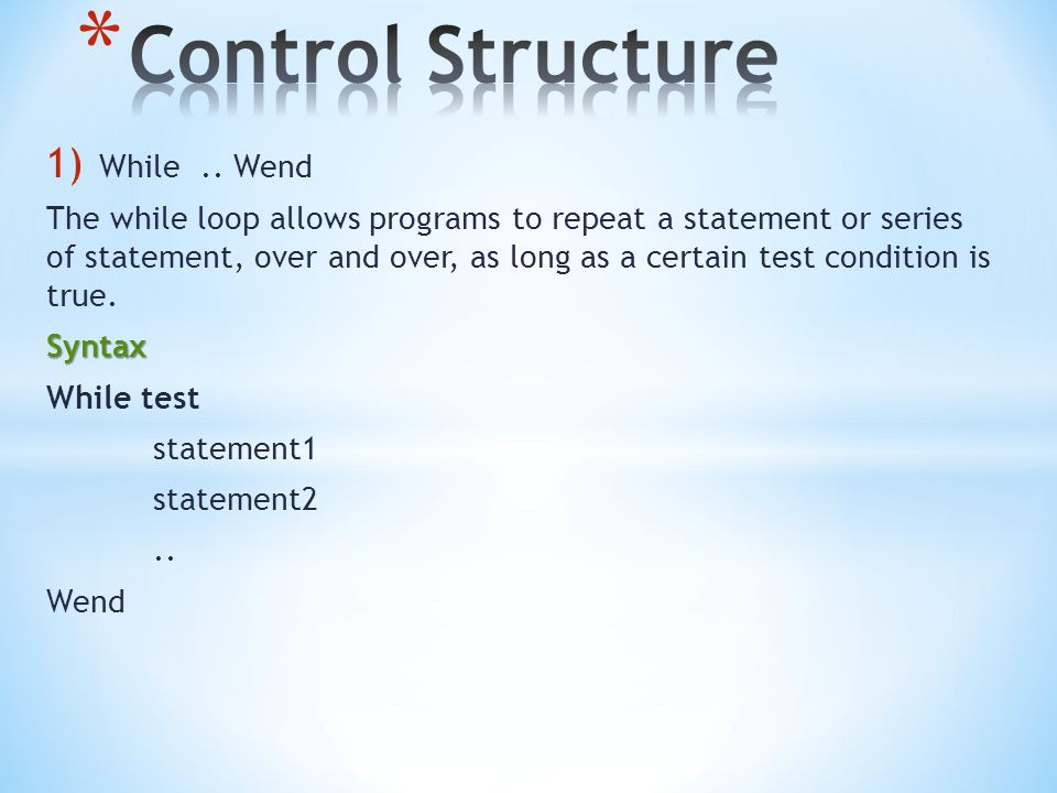 Control Structure While .. Wend