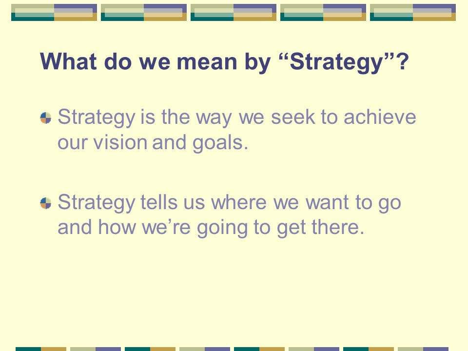 What do we mean by Strategy