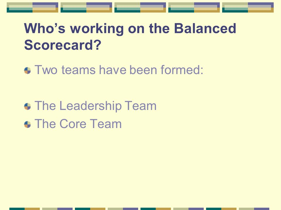 Who's working on the Balanced Scorecard