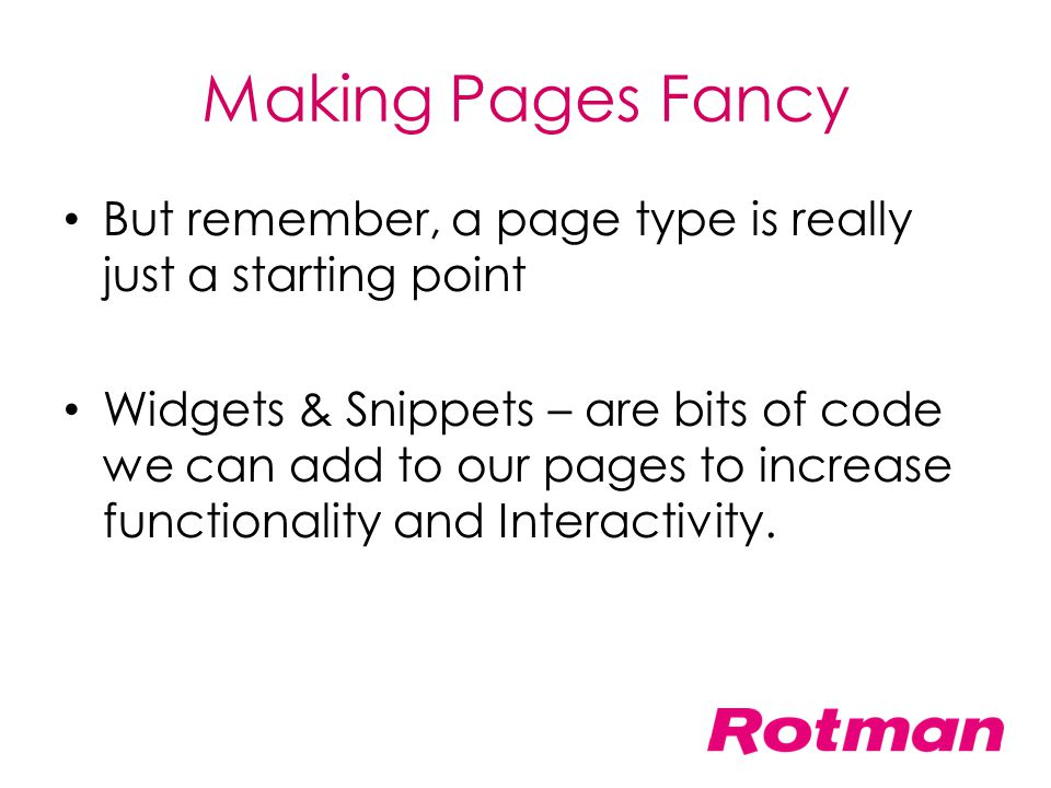 Making Pages Fancy But remember, a page type is really just a starting point.