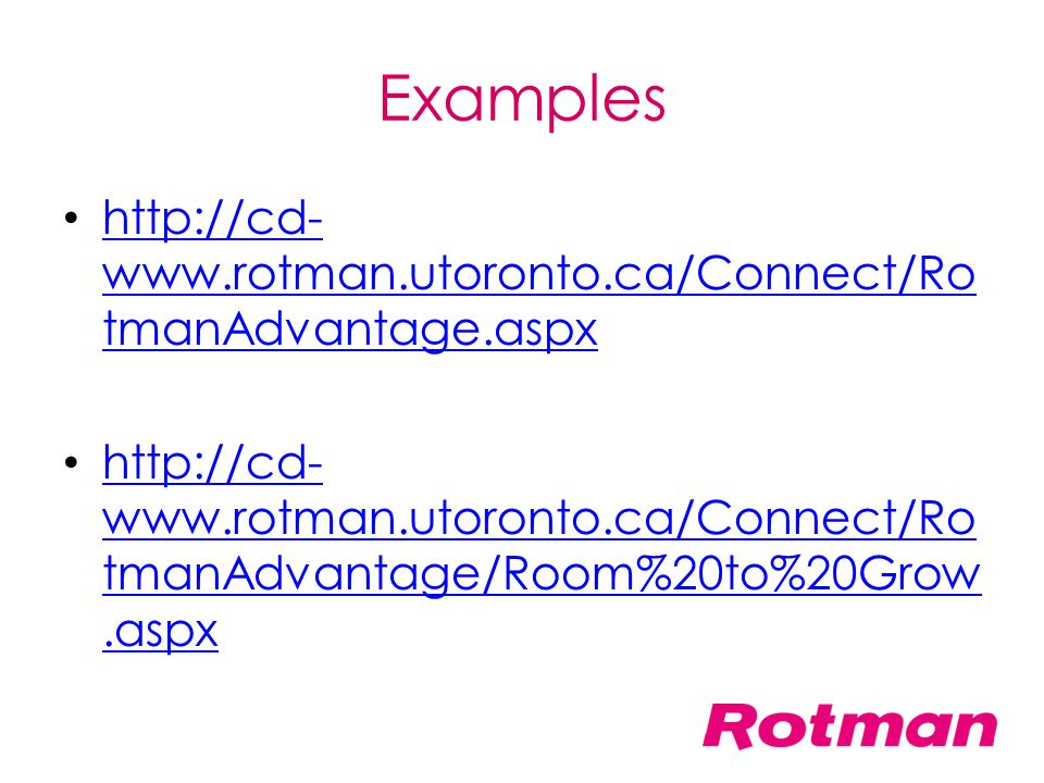 Examples http://cd-www.rotman.utoronto.ca/Connect/RotmanAdvantage.aspx