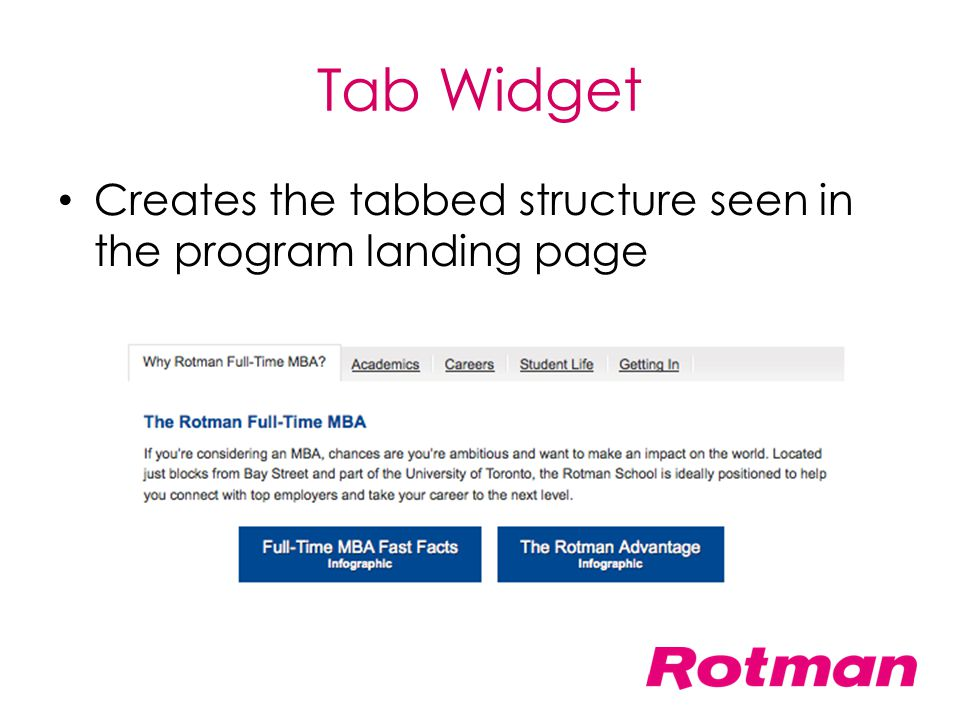 Tab Widget Creates the tabbed structure seen in the program landing page