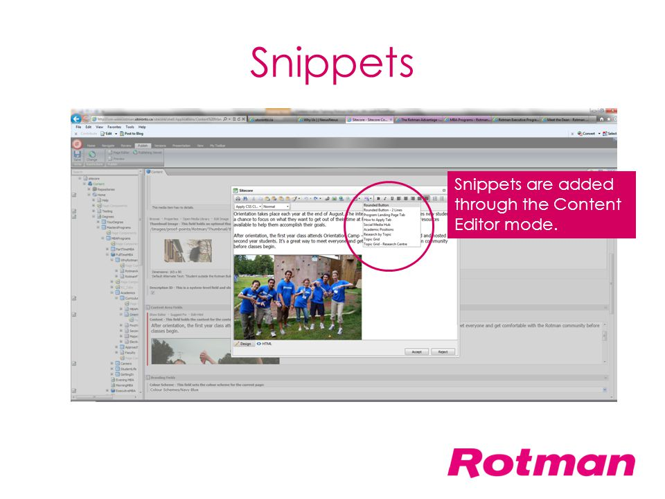 Snippets Snippets are added through the Content Editor mode.