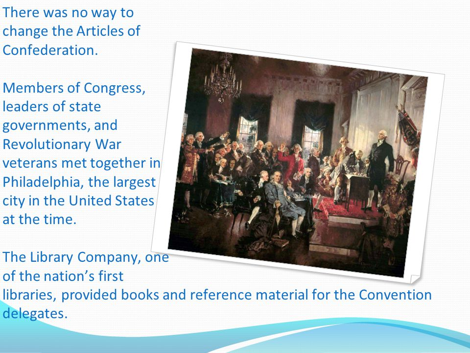 There was no way to change the Articles of Confederation
