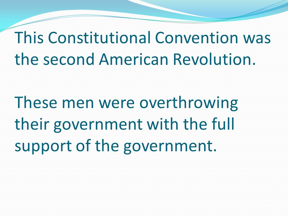 This Constitutional Convention was the second American Revolution
