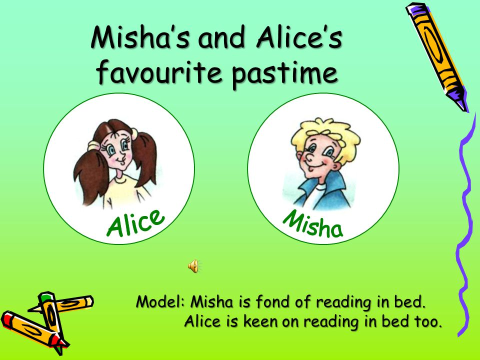 Misha's and Alice's favourite pastime