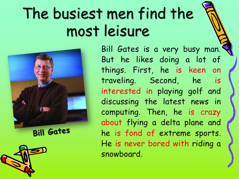 The busiest men find the most leisure