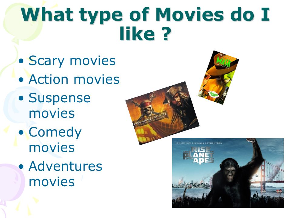 What type of Movies do I like
