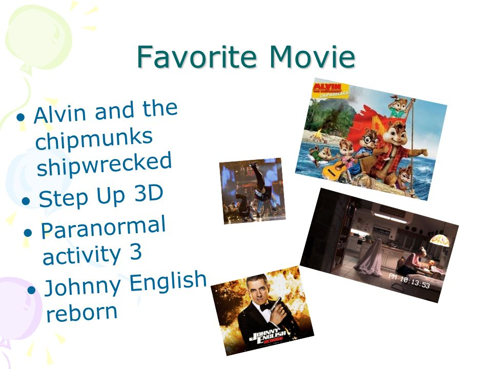 Favorite Movie Alvin and the chipmunks shipwrecked Step Up 3D